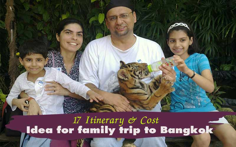 17 Itineraries and cost of family trip to Bangkok