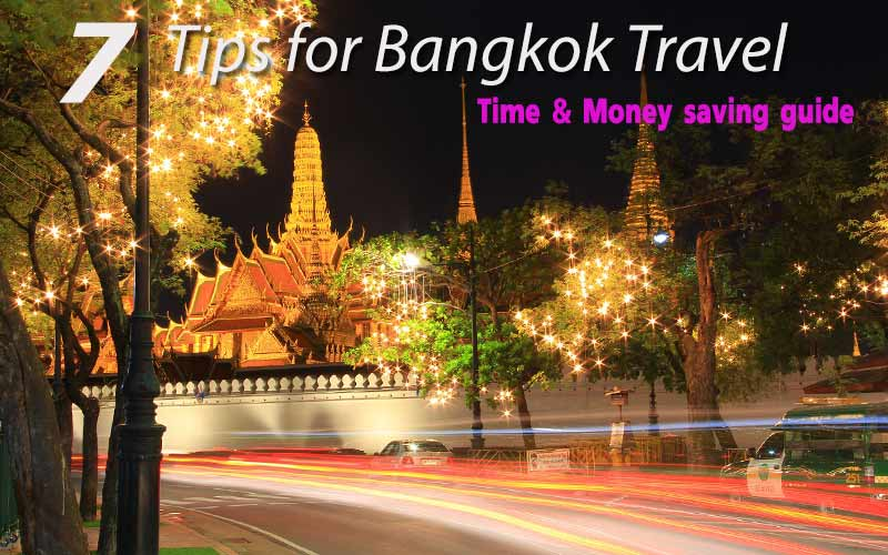 7 Tips for Bangkok Travel, Time & Money saving guide
