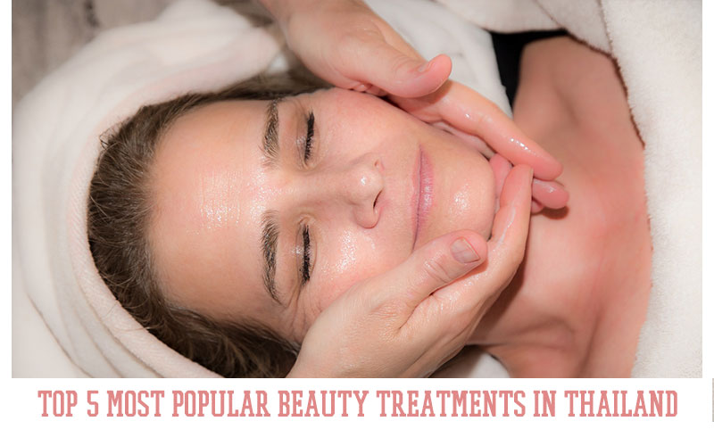 TOP 5 most popular beauty treatments in Thailand