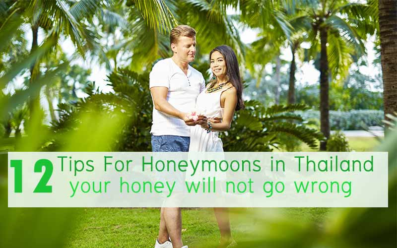 12 Tips for honeymoons in Thailand , your honey will not go wrong